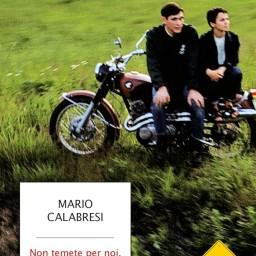 Mario Calabresi, Non temete per noi, la nostra vita sarà meravigliosa